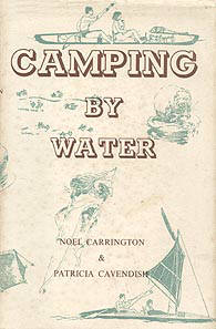 Camping by Water by Noel Carrington and Patricia Cavendish, illustrated in part by Eric Ennion.