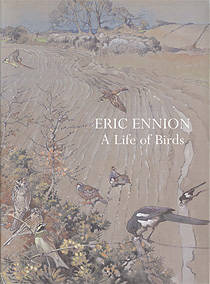 Eric Ennion: A Life of Birds, edited by Bob Walthew, introduction by Robert Gillmor.